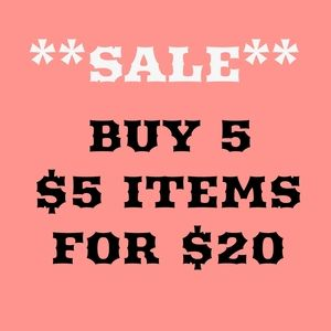 **SALE** 5 $5 ITEMS FOR $20